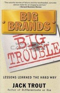 Big brands big trouble / Marci mari probleme mari