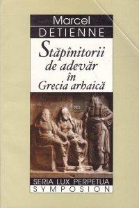 Stapinitorii de adevar in Grecia arhaica