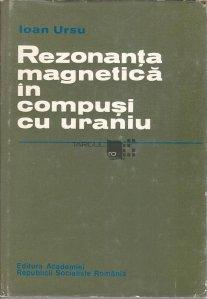Rezonanta magnetica in compusi cu uraniu
