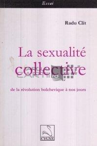 La sexualite collective de la revolution bolchevique a nos jours