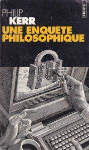 Une enquete philosophique