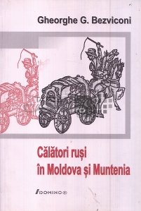 Calatori rusi in Moldova si Muntenia