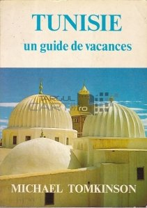Tunisie. Un guide de vacances