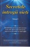 Secretele intregii vieti, vol. 1