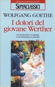 I dolori del Giovane Werther / Suferintele tanarului Werther