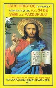 Iisus Hristos in istorie-Dumnezeu si Om, cele 24 de vami ale vazduhului