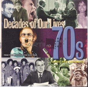 Decades of our lives 70's / Decenii din viața noastră 70's Clasic, rar și nevăzut