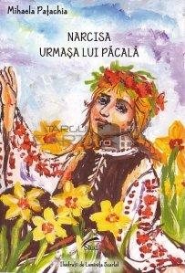 Narcisa urmasa lui Pacala