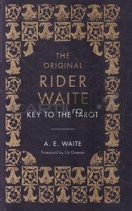 The key to the tarot / Cheia tarotului/ Insotitorul oficial al faimosului pachet de tarot original Rider Waite