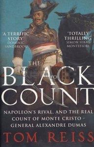 The Black Count / Contele negru, rivalul lui Napoleon si adevaratul conte de Monte Cristo- Generalul Alexandre Dumas