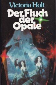 Der Fluch der Opale / Blestemul opalilor