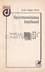 Spontaneitatea inteleasa