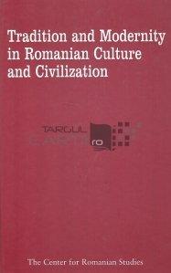 Tradition and modernity in Romanian culture and civilization 1600-2000 / Tradiție și modernitate în cultura și civilizația românească 1600-2000
