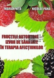 Fructele autohtone-izvor de sanatate in terapia afectiunilor