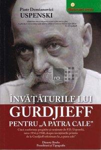 Invataturile lui Gurdjieff pentru A patra cale