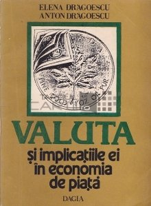 Valuta si implicatiile ei in economia de piata