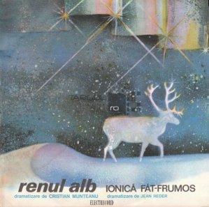 Renul Alb / Ionica Fat-Frumos
