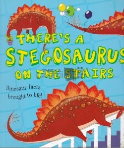There`s a Stegosaurus on the Stairs