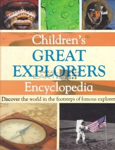 Children`s Great Explorers Encyclopedia