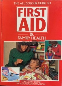The all colour guide to FIRST AID