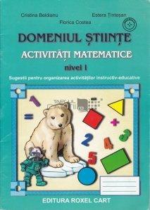 Domeniul stiinte - Activitati matematice : nivel I