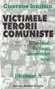 Victimele terorii comuniste. Arestati, torturati, intemnitati, ucisi