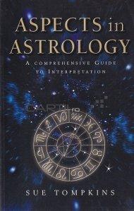 Aspects in Astrology / Aspecte in astrologie. Un ghid cuprinzatori de interpretare