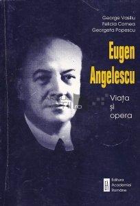 Eugen Angelescu - viata si opera