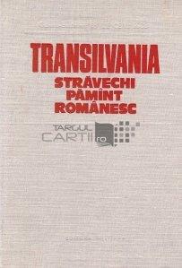 Transilvania. Stravechi pamant romanesc
