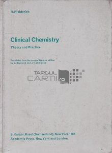 Clinical Chemistry / Chimie clinica. Teorie si practica