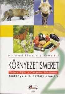 Kornyezetismeret : tankonyv a II. osztaly szamara / Manual de biologie pentru clasa a II-a