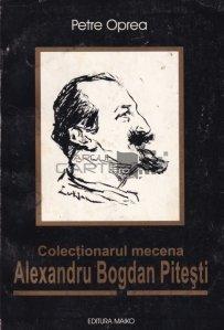 Colectionarul mecena Alexandru Bogdan Pitesti