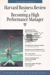 On Becoming High Performance Manager / Revista de afaceri Harvard pentru a deveni manager de inalta performanta