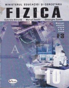 Fizica, F3 : manual pentru clasa a X-a