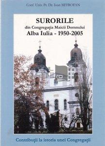 Surorile din Congregatia Maicii Domnului: Alba Iulia: 1950-2005
