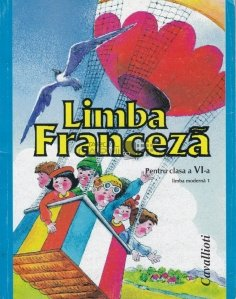 Limba franceza : manual pentru clasa a VI-a
