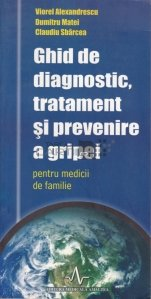 Ghid de diagnostic, tratament si prevenire a gripei