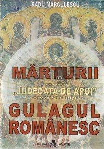 Marturii pentru Judecata de Apoi...  Adunate din Gulagul romanesc