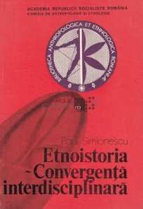 Etnoistoria. Convergenta interdisciplinara