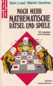 Noch mehr mathematische ratsel und spiele / Mai multe ghicitoare si jocuri matematice