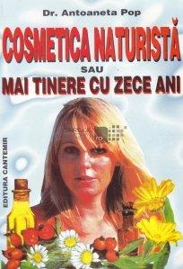 Cosmetica naturista sau mai tinere cu zece ani