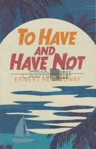 To Have and Have Not / A avea si a nu avea
