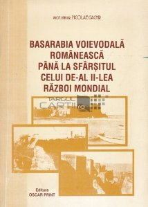 Basarabia voievodala romaneasca pana la sfarsitul celui de-al doilea razboi mondial