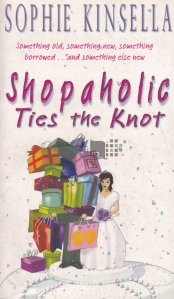 Shopaholic Ties the Knot / Shopaholica taie legaturile