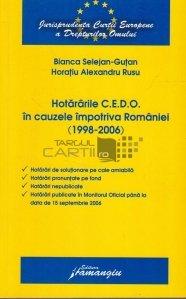 Hotararile C.E.D.O. in cauzele impotriva Romaniei