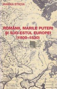 Romanii, marile puteri si sud-estul Europei (1800-1830)