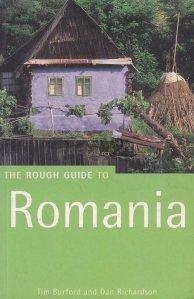 The Rough Guide to Romania / Ghidul dur spre Romania