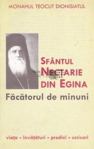 Sfantul Nectarie din Egina. Facatorul de minuni