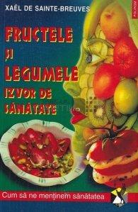 Fructele si legumele. Izvor de sanatate