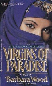 Virgins of paradise / Virginii paradisului